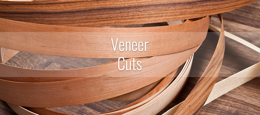 How Veneer Cuts are Made